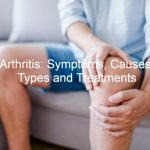 Arthritis : Symptoms, Causes, Types and Treatments