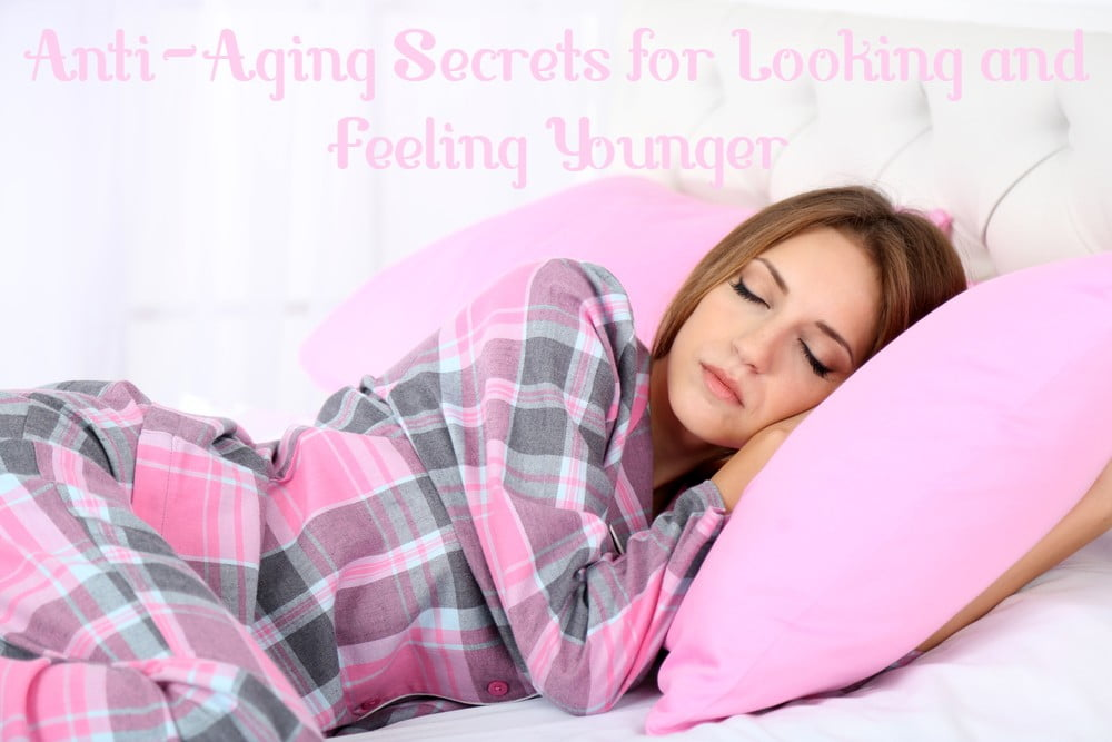 Anti-Aging Secrets for Looking and Feeling Younger