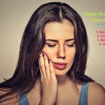 Quick Relief from Gum Pain: 6 Best Home Remedies for Gum Disease