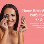 Natural Home Remedies For Puffy Eyes