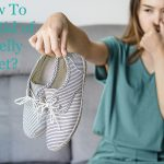 Smelly Feet Remedies – Best Ways To Get Rid Of Bad Smelly Feet?
