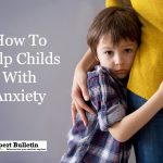 How To Help Childs With Anxiety