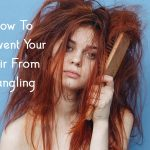 Tangled Hair: How To Prevent Your Hair From Tangling