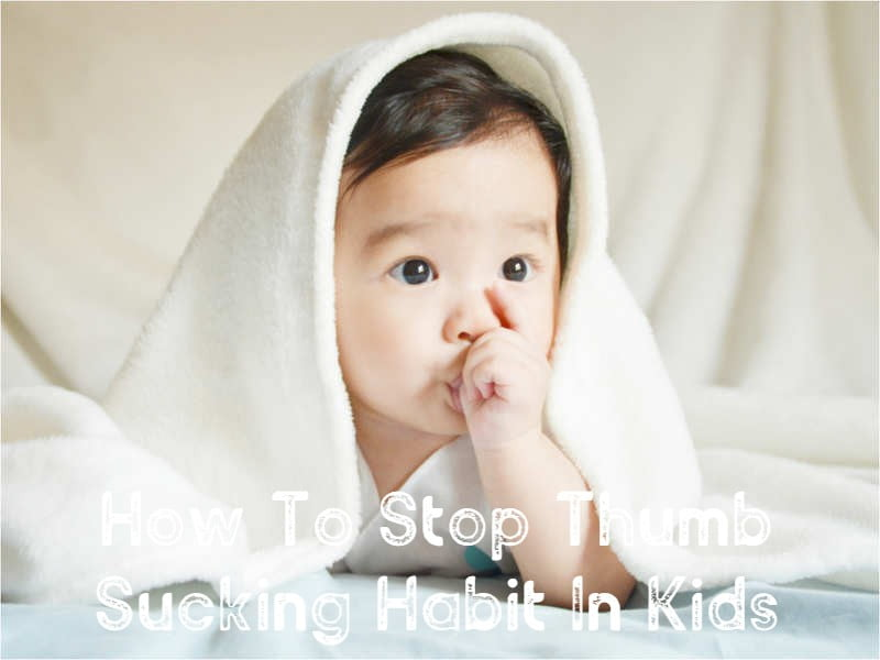 How To Stop Thumb Sucking Habit In Kids