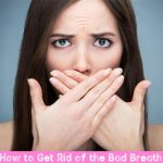 How to Get Rid of the Bad Breath