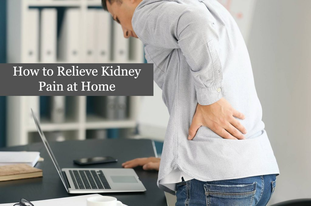 How to Relieve Kidney Pain at Home