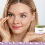 5 Tips To Get Rid of Dark Circles Under Eyes