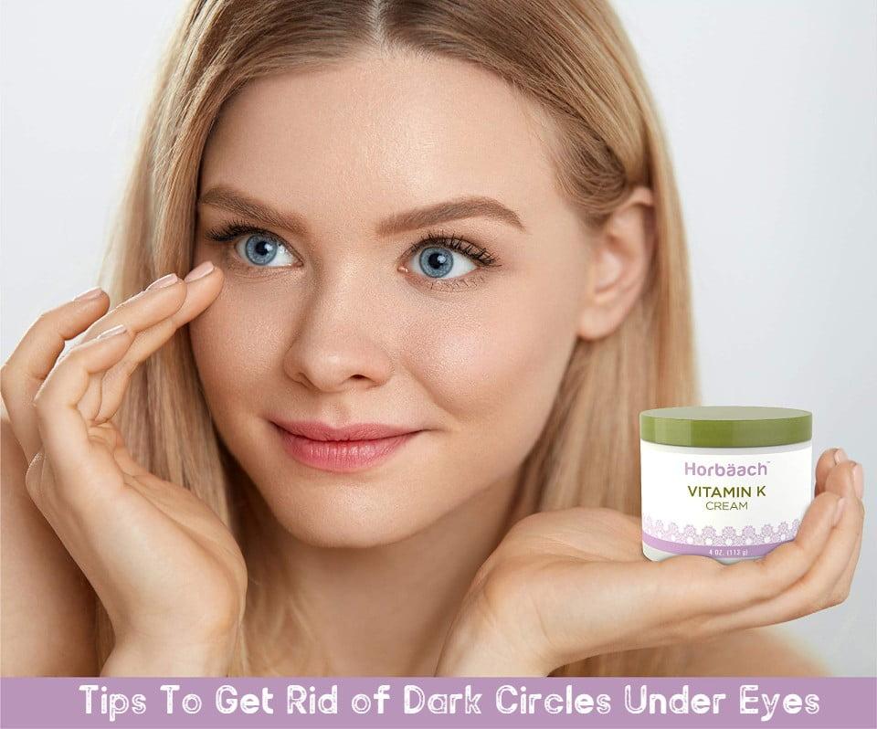 Tips To Get Rid of Dark Circles Under Eyes