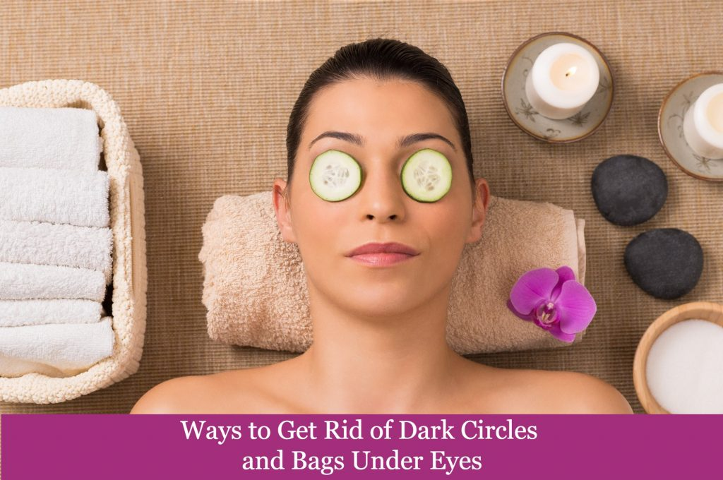 Ways to Get Rid of Dark Circles and Bags Under Eyes