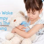 Ways To Wake A Grumpy Child In The Morning