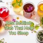 Best Teas to Drink Before Bedtime To Help You Sleep