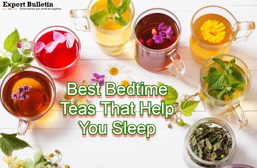 Best Bedtime Teas That Help You Sleep