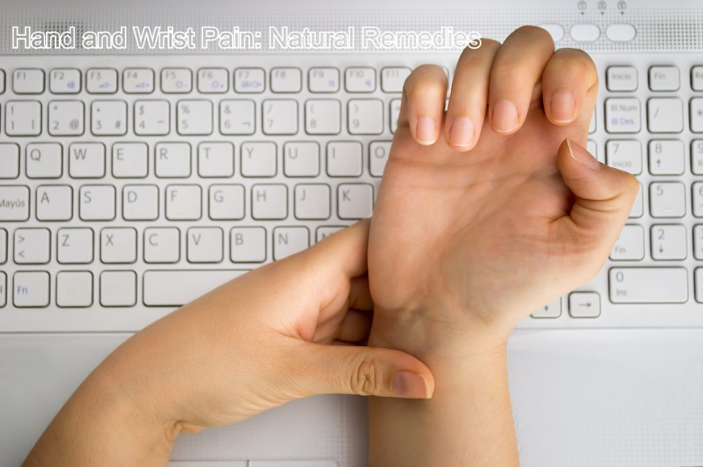 Hand and Wrist Pain: Natural Remedies