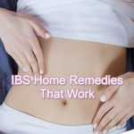 Irritable Bowel Syndrome (IBS) Home Remedies That Work