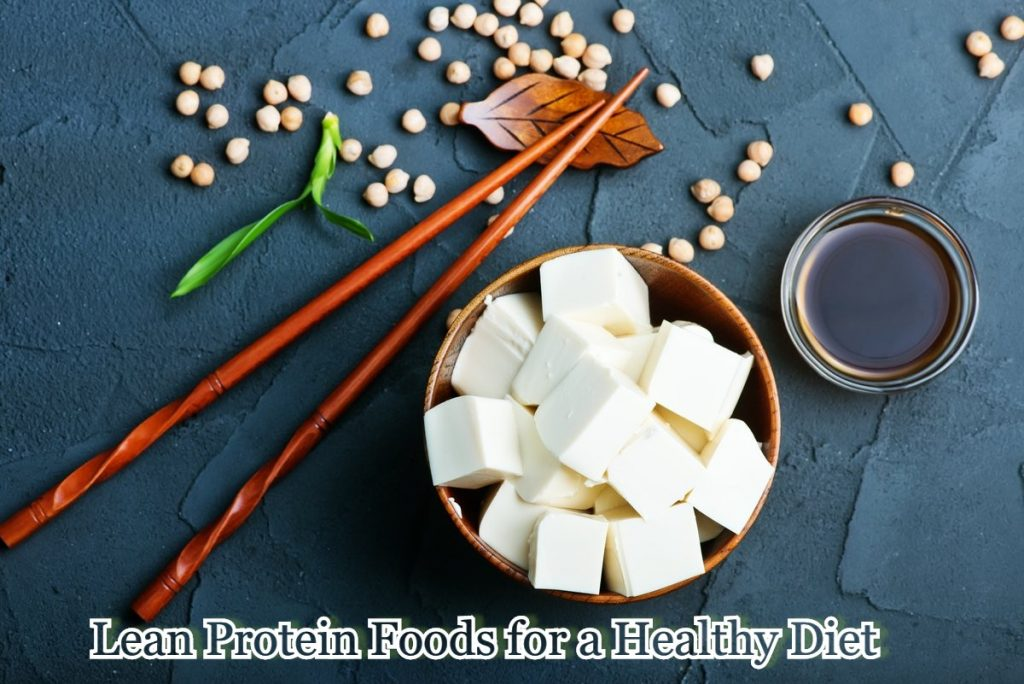 Lean Protein Foods for a Healthy Diet