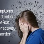 ADHD and ADD Symptoms: Inattention, Hyperactivity