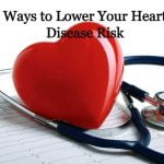 8 Ways to Lower Your Heart Disease Risk