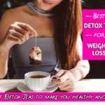 Best Detox Teas For Weight Loss 2021